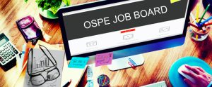 OSPE's Job Board – What's in it for you