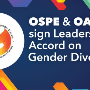 OSPE and OACETT sign Leadership Accord on Gender Diversity